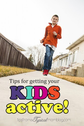 Tips for getting your kids active