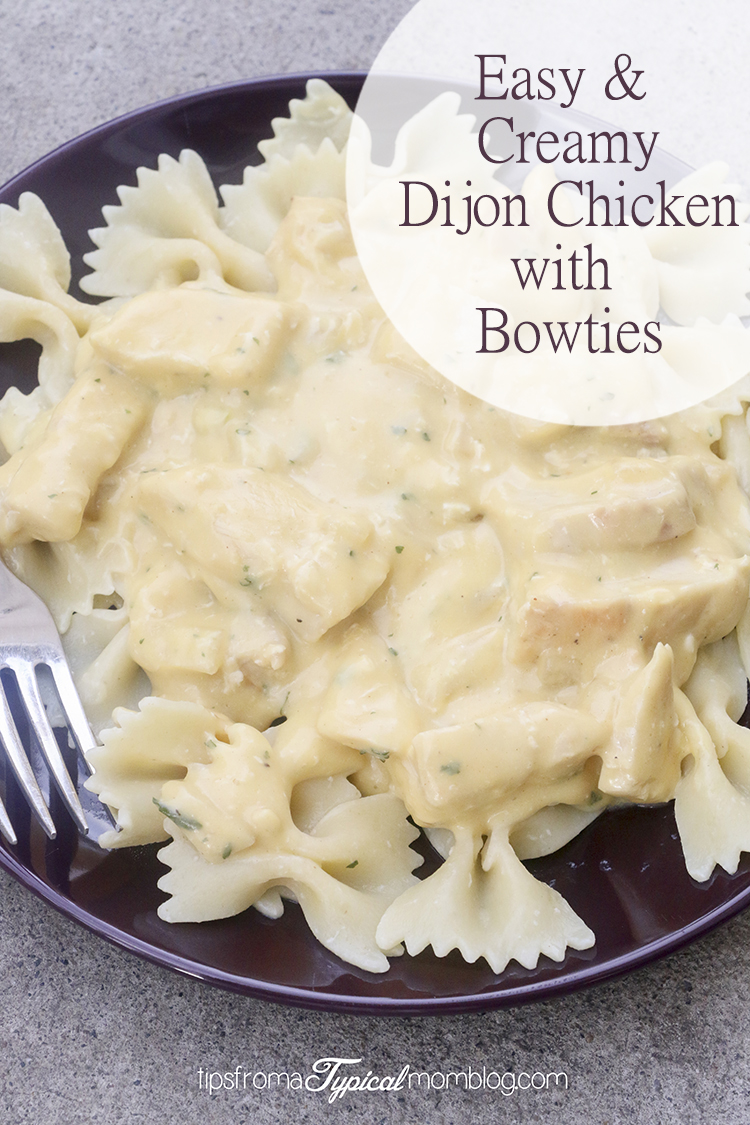 Easy & Creamy Dijon Chicken with Bowtie Pasta - Tips from a Typical ...