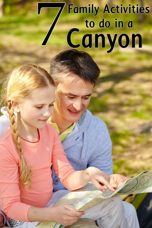7 Family Friendly Activities to do in a Canyon