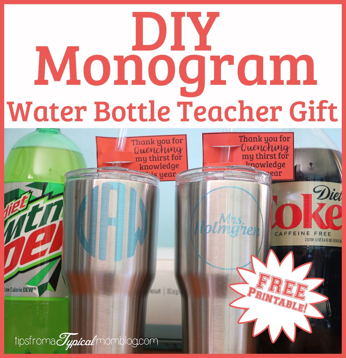 Diy monogram water bottles end of school year teacher for Diy monogram gifts
